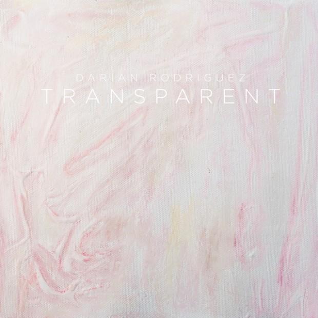 Darian Rodriguez - Transparent