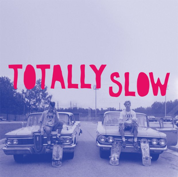 totally slow