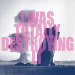 I Was Totally Destroying It - double EP